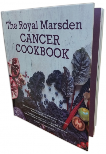 Fighting Cancer Cookbook: Royal Marsden Nutritious Recipes For During and After Cancer Treatment By  Dr Clare Shaw PhD RD by Dr Clare Shaw PhD RD