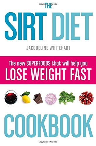 Sirt Diet Cookbook -The New Superfoods - 9780008163365, 978-0008163365