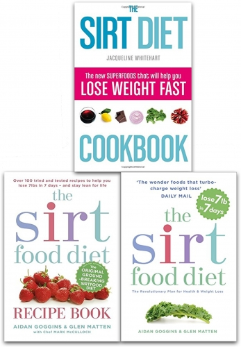 Sirtfood Diet Collection 3 Books Set The Sirt Food Diet, The Sirtfood Diet Recipe Book, The Sirt Diet Cookbook by Aidan Goggins and Glen Matten