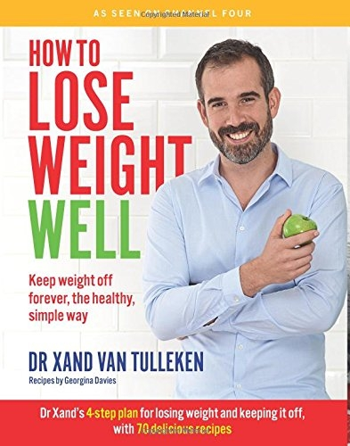 How to Lose Weight Well: Keep weight off forever, the healthy, simple way - 9781849499514, 978-1849499514