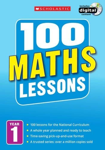 100 Maths Lessons Year 1 - 2014 National Curriculum Plan and Teach Study Guide by Scholastic