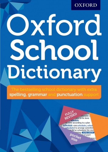 Oxford School Dictionary (Oxford Dictionary) by Oxford Dictionaries