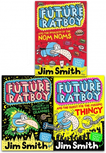 Future Ratboy Series 3 Books Collection Set The Invasion of the Nom Noms The Quest for the Missing Thingy The Attack of the Killer Robot Grannies by Jim Smith