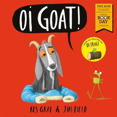 Oi Goat World Book Day 2018 by Kes Gray (Author), Jim Field (Illustrator)