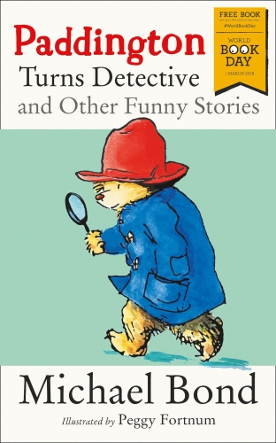 Paddington Turns Detective and Other Funny Stories World Book Day 2018 by Michael Bond
