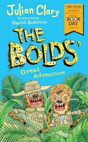 The Bolds Great Adventure World Book Day 2018 by Julian Clary  (Author), David Roberts (Illustrator)