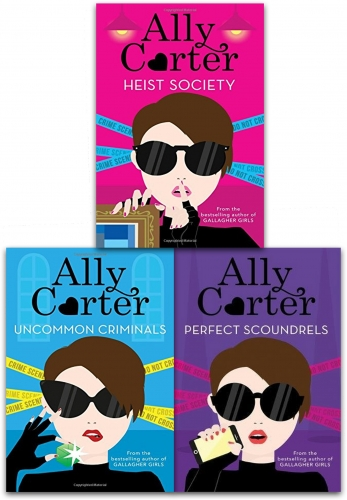 Ally Carter Heist Society 3 Books Collection Set (Heist Society, Perfect Scoundrels, Uncommon Criminals) by Ally Carter