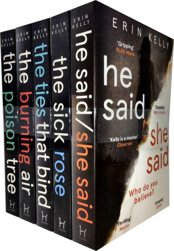 Erin Kelly Collection 5 Books Set He Said She Said The Sick Rose The Ties That Bind The Burning Air The Poison Tree by Erin Kelly