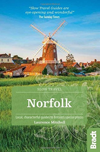 Norfolk - Local, characterful guides to Britains Special Places by Laurence Mitchell