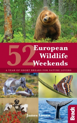 52 European Wildlife Weekends: A year of short breaks for nature lovers (Bradt Travel Guides (Regional Guides)) - 9781784770839 by James Lowen