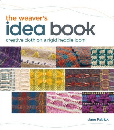 Weavers Idea Book - Creative Cloth on a Rigid-Heddle Loom by Jane Patrick