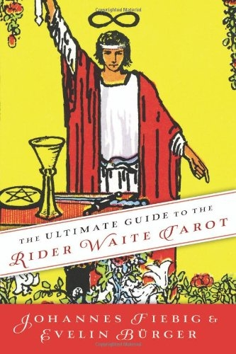The Ultimate Guide to the Rider Waite Tarot by Johannes Fiebig,Evelin Burger