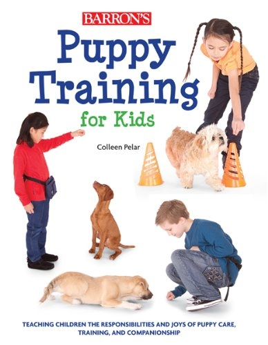 Puppy Training for Kids by Colleen Pelar,Amber Johnson