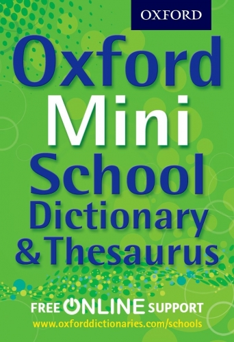 Oxford Mini School Dictionary and Thesaurus by Oxford Dictionaries