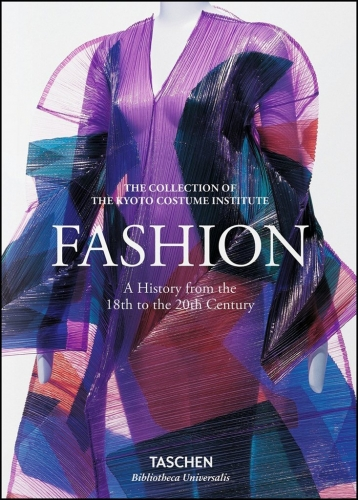 Fashion: A History from the 18th to the 20th Century by Akiko Fukai