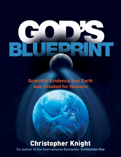 Gods Blueprint - Scientific Evidence that Earth was Created for Humans by Christopher Knight