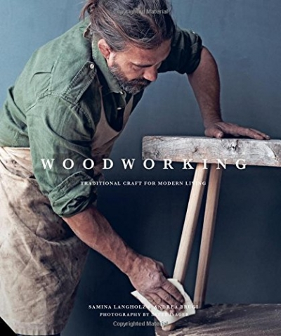 Woodworking: Traditional Craft for Modern Living by Andrea Brugi and Samina Langholz