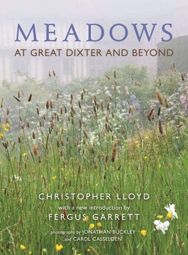 Meadows - At Great Dixter and Beyond by Christopher Lloyd , Fergus Garrett