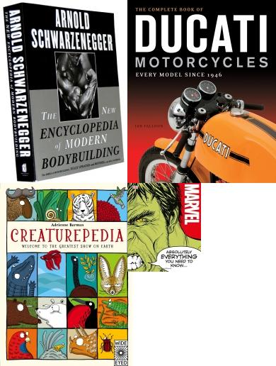 Encyclopedia, Arnold Schwarzenegger, Ducati, Creaturepedia, Marvel Absolutely Everything You Need To Know, DC Comics Absolutely Everything You Need To Know, Food Science, Pokemon, Cunk on Everything, Marvel, DC, Guinness World Records