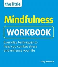 The Little Mindfulness Workbook: Everyday techniques to help you combat stress and enhance your life Photo