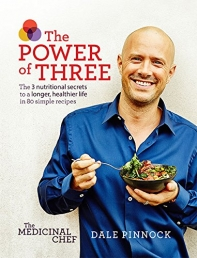 The Medicinal Chef The Power of Three The 3 nutritional secrets to a longer, healthier life with 80 simple recipes by Dale Pinnock Photo
