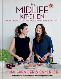 The Midlife Kitchen: health-boosting recipes for midlife & beyond by Mimi Spencer, Sam Rice Photo