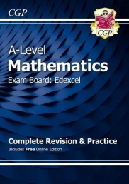 New A-Level Maths for Edexcel: Year 1 & 2 Complete Revision & Practice with Online Edition (CGP A-Level Maths 2017-2018) Photo