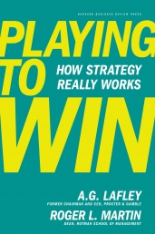 Playing to Win - How Strategy Really Works by A.G. Lafley, Roger L. Martin