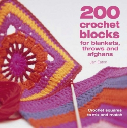 200 Crochet Blocks for Blankets, Throws and Afghans: Crochet Squares to Mix-and-Match Photo