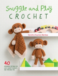 Snuggle and Play Crochet: 40 amigurumi patterns for lovey security blankets and matching toys Photo
