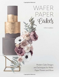 Wafer Paper Cakes: Modern Cake Designs and Techniques for Wafer Paper Flowers and More Photo
