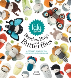 lalylala's Beetles, Bugs and Butterflies: A Crochet Story of Tiny Creatures and Big Dreams Photo