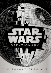 Star Wars Geektionary The Galaxy From A To Z Photo