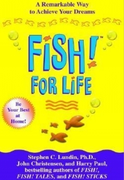 Fish for Life A Remarkable Way to Achieve Your Dreams Photo