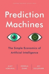 Prediction Machines: The Simple Economics of Artificial Intelligence Photo