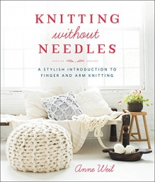Knitting Without Needles: A Stylish Introduction to Finger and Arm Knitting Photo