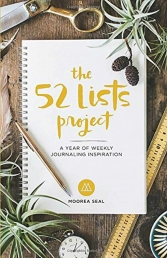 The 52 Lists Projects: A Year of Weekly Journaling Inspiration by Moorea Seal