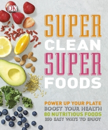 Super Clean Super Foods by Fiona Hunter and Caroline Bretherton Photo