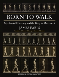 Born To Walk: Myofascial Efficiency and the Body in Movement Photo