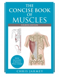 The Concise Book of Muscles Fourth Edition Includes a Muscle Wall Chart by Chris Jarmey