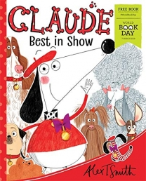 Alex Smiths Claude Best in Show by Alex T. Smith