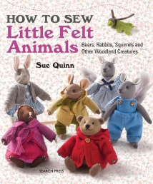 How To Sew Little Felt Animals, Sue Quinn, Bear Rabbits, Squirrels, And Other Woodland Creatures Photo