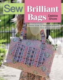 Sew Brilliant Bags, Debbie Shore, 12 Beautiful Projects Photo