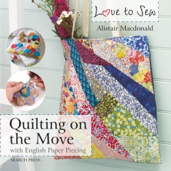 Love To Sew Quilting On The Move With English Paper Piecing By Alistair Macdonald Photo
