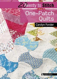 Twenty To Stitch One Patch Quilts By Carolyn Forster Photo