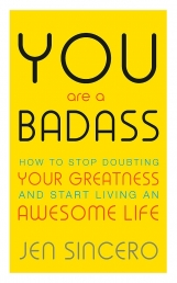 You Are a Badass - How to Stop Doubting Your Greatness and Start Living an Awesome Life Photo