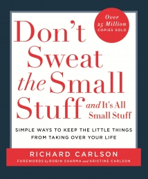 Dont Sweat the Small Stuff and Its All Small Stuff by Richard Carlson by Richard Carlson