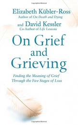 On Grief and Grieving Finding the Meaning of Grief Through the Five Stages of Loss Photo