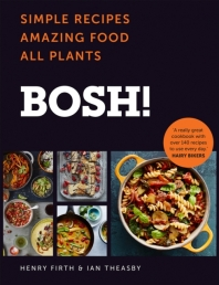 BOSH!: Simple recipes. Unbelievable results. All plants. The highest-selling vegan cookery book ever Photo