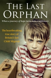 The Last Orphan - The heartbreaking true story of Britains last Child Migrant Photo